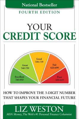PEARSON EDUCATION Your Credit Score: How to Improve the 3-Digit Number That Shapes Your Financial Future (4th Edition) by Weston, Liz Pulliam [Pap at Sears.com