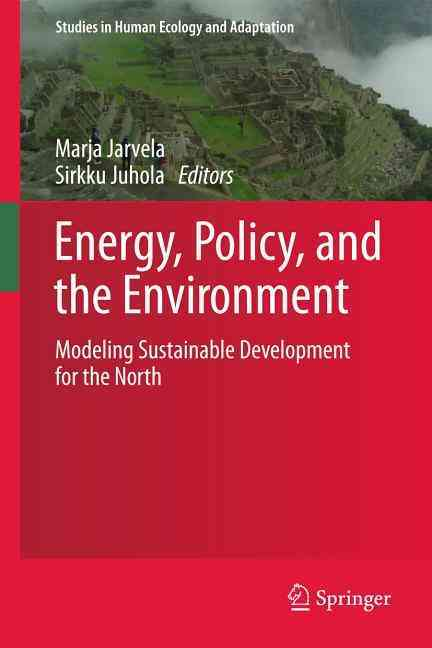 Energy, Policy, and the Environment By Jarvela, Marja (EDT)/ Juhola, Sirkku (EDT)
