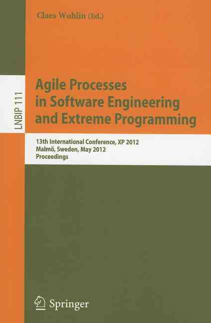 Agile Processes in Software Engineering and Extreme Programming By Wohlin, Claes (EDT)
